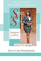Still Standing Empowerment Journal: Self-Care Workbook