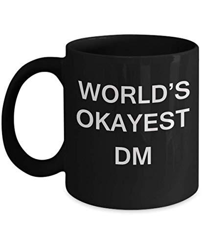 World 's Okayest Dm – Porzellan-Kaffeebecher & Kaffeetasse, Geschenke, 325 ml, lustige Inspiration und Sarkasmus, Geschenkideen