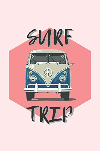 Surf Trip: Surf Journal - Gift Idea For Surfers - Lined Notebook For Surfing Lovers - WV Van