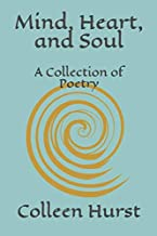 Mind, Heart, and Soul: A Collection of Poetry