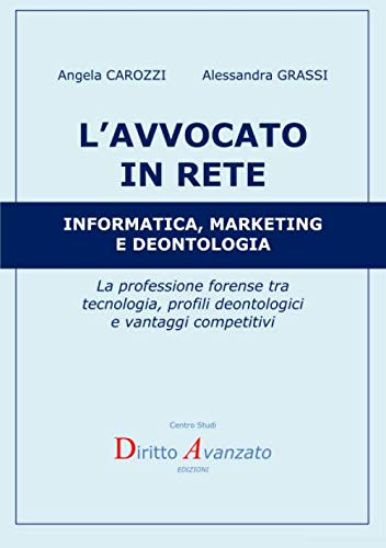 L'AVVOCATO IN RETE Informatica, marketing e deontologia