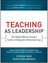 Teaching As Leadership: The Highly Effective Teacher's Guide to Closing the Achi