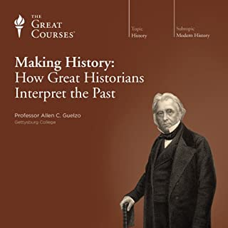 Making History: How Great Historians Interpret the Past audiobook cover art