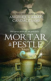 Mortar and Pestle by [Angelique Armae, Candace Sams]