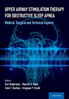 Upper Airway Stimulation Therapy for Obstructive Sleep Apnea: Medical, Surgical and Technical Aspects