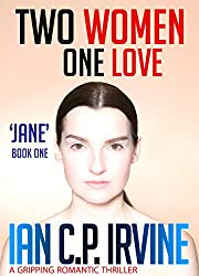 Two Women. One Love. 'Jane' (Book One) : A Gripping Romantic Thriller (Previously published as 'London 2012 What If?')
