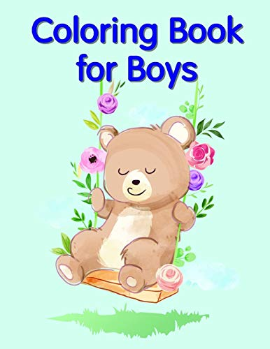 Coloring Book for Boys: Coloring Pages with Funny, Easy Learning and Relax Pictures for Animal Lovers (Art Animal, Band 7)