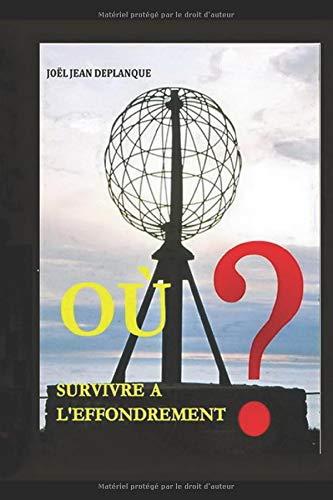 OU SURVIVRE A L'EFFONDREMENT ?