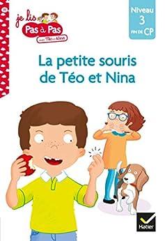 Téo et Nina Fin de CP Niveau 3 - La petite souris de Téo et Nina (Je lis pas à pas) par [Isabelle Chavigny, Marie-Hélène Van Tilbeurgh]
