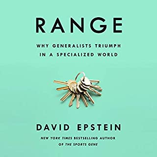 Range     Why Generalists Triumph in a Specialized World              By:                                                                                                                                 David Epstein                               Narrated by:                                                                                                                                 Will Damron                      Length: 10 hrs and 18 mins     Not rated yet     Overall 0.0