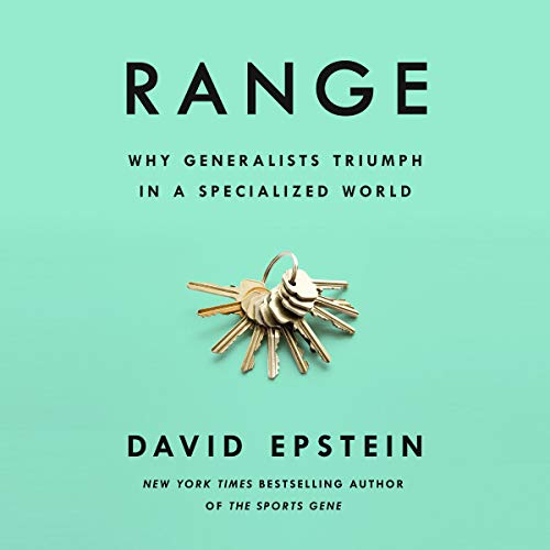 Range     Why Generalists Triumph in a Specialized World              Written by:                                                                                                                                 David Epstein                               Narrated by:                                                                                                                                 Will Damron                      Length: 10 hrs and 18 mins     Not rated yet     Overall 0.0