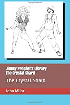 Jimmy Prophet's Library: The Crystal Shard