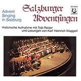 Salzburger Adventsingen - Historische Aufnahme mit Tobi Reiser und Lesungen von Karl Heinrich Waggerl - . Reiser