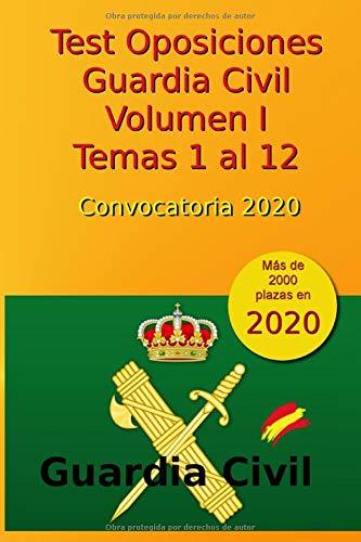 Test Oposiciones Guardia Civil I - Convocatoria 2020: Volumen 1 - Tema
