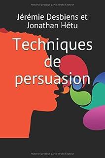 Persuader et socialiser: Cent quarante conseils de rhétorique