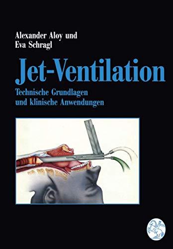 Jet-Ventilation: Technische Grundlagen Und Klinische Anwendungen