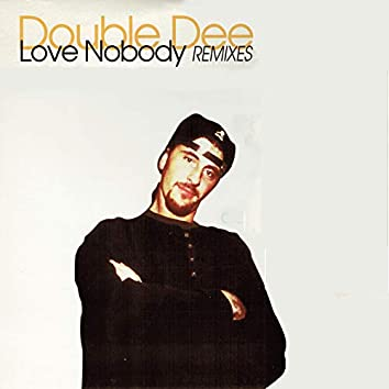 Love Nobody (Remixes)