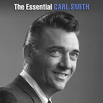 The Essential Carl Smith
