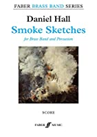 Smoke Sketches: Score (Faber Edition: Faber Brass Band)