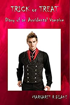Trick or Treat: Diary of an Accidental Vampire by [Margaret R Blake]