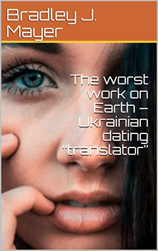 "The worst work on Earth – Ukrainian dating ""translator"""