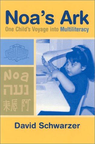 NOAS ARK: One Child's Voyage into Multiliteracy