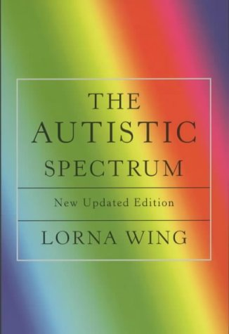 The Autistic Spectrum: A Guide for Parents and Professionals