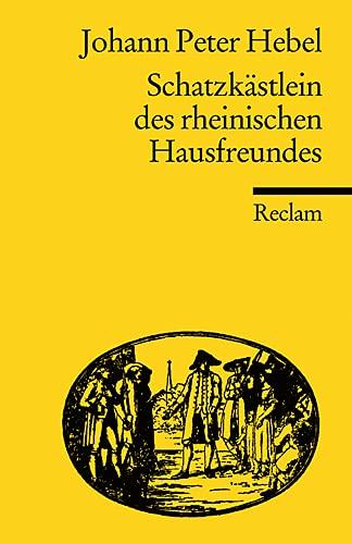 Schatzkästlein des rheinischen Hausfreundes: Kritische Gesamtausgabe (Reclams Universal-Bibliothek)