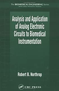 Analysis and Application of Analog Electronic Circuits to Biomedical Instrumentation (Biomedical Engineering Book 10)