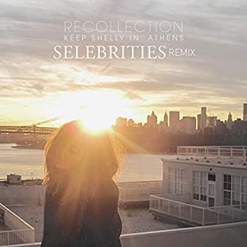Recollection (Selebrities Remix)