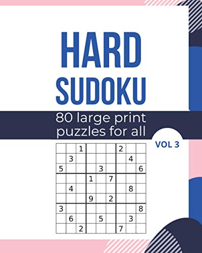 Hard Sudoku 80 Large Print Puzzles for All Vol 3: Logic and Brain Mental Challenge Puzzles Gamebook with solutions, Indoor Games One Puzzle Per Page ... Camp, For Birthday, Christmas, Thanksgiving,