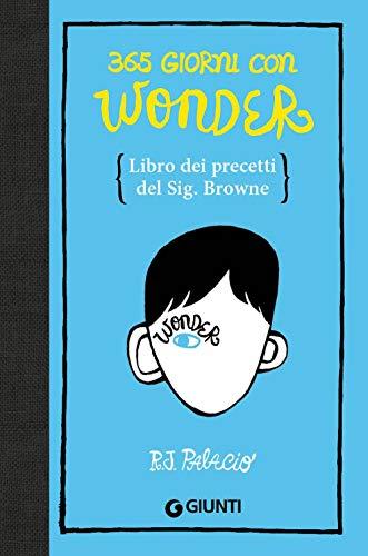 365 giorni con Wonder. Libro dei precetti del Sig. Browne (Biblioteca Junior)