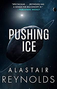 Pushing Ice by [Alastair Reynolds]