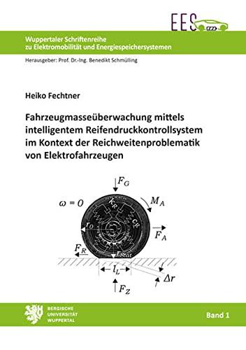 Fahrzeugmasseüberwachung mittels intelligentem Reifendruckkontrollsystem im Kontext der Reichweitenproblematik von Elektrofahrzeugen (Wuppertaler ... Elektromobilität und Energiespeichersystemen)