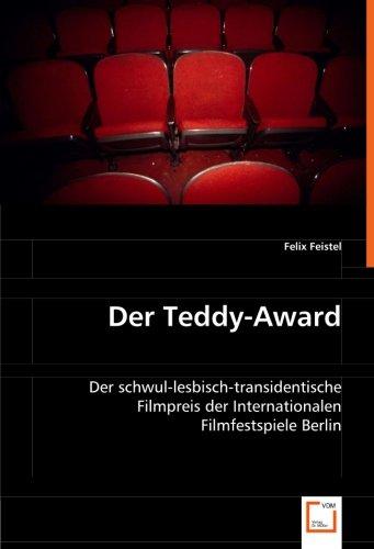 Der Teddy-Award: Der schwul-lesbisch-transidentische Filmpreis der Internationalen Filmfestspiele Berlin