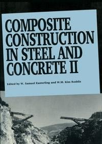 Composite Construction in Steel and Concrete II: Proceedings of an Engineering Foundation Conference