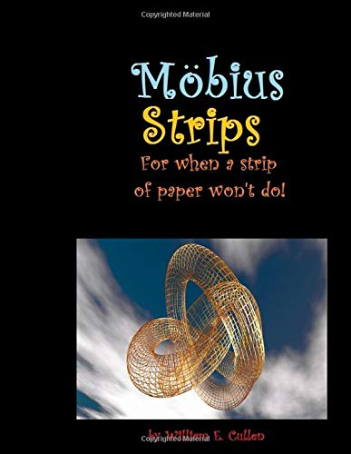 Möbius Strips: For when a strip of paper won't do