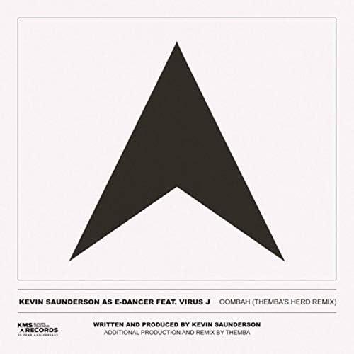 Kevin Saunderson & e-Dancer feat. Virus J