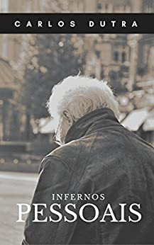 Infernos Pessoais (Portuguese Edition) by [Carlos  Dutra]