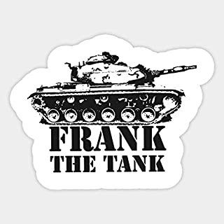 Frank The Tank - Sticker Graphic - Car Vinyl Sticker Decal Bumper Sticker for Auto Cars Trucks
