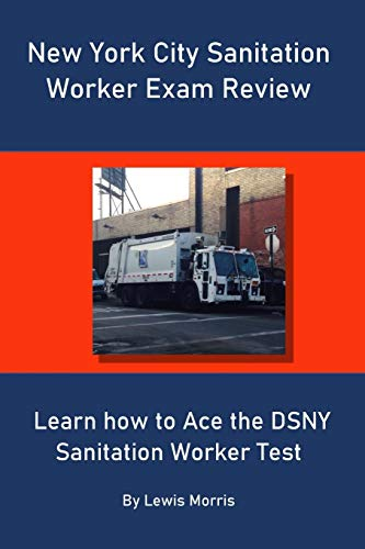 New York City Sanitation Worker Exam Review: Learn how to Ace the DSNY Sanitation Worker Test