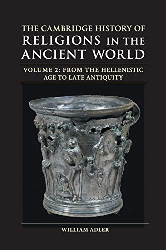 The Cambridge History of Religions in the Ancient World: Volume 2, From the Hellenistic Age to Late Antiquity