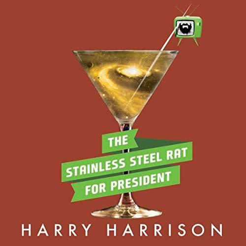 The Stainless Steel Rat for President audiobook cover art