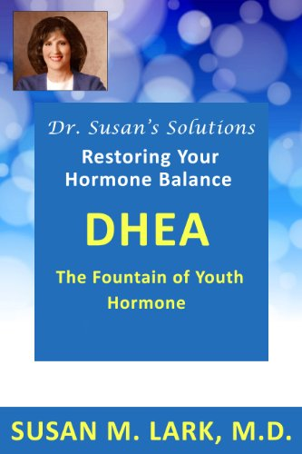 Dr. Susan's Solutions: DHEA - The Fountain of Youth Hormone (English Edition)