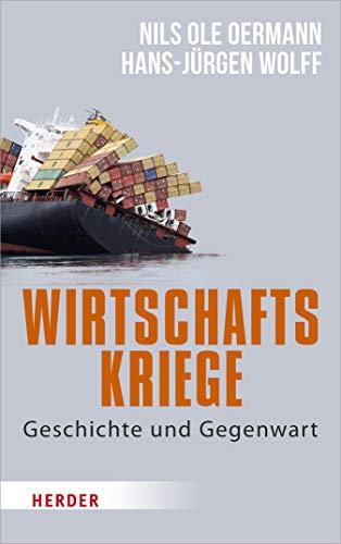 Wirtschaftskriege: Geschichte und Gegenwart