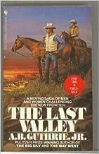 The Last Valley by Alfred Bertram Guthrie, Jr. (July 1, 1983) Mass Market Paperback