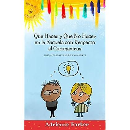 Que Hacer y Que No Hacer en la Escuela con Respecto al Coronavirus : (School Coronavirus Do's and Don'ts Spanish Version…