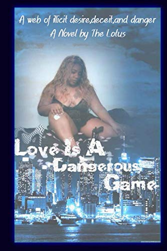 Love Is A Dangerous Game: A web of illicit desire, deceit, and danger