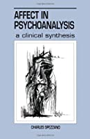 Affect in Psychoanalysis: A Clinical Synthesis (Relational Perspectives Book Series)