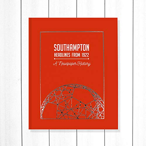 Signature gifts Southampton FC Newspaper Headlines Football Book, Saints Gift (Buy Now Personalise Later) Approx A3 in size - NOW UPDATED with 2020/21 season Content